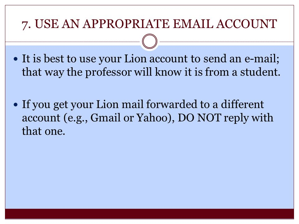 7. USE AN APPROPRIATE EMAIL ACCOUNT