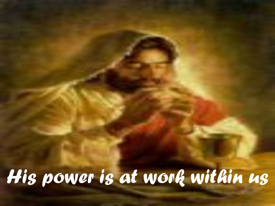His power is at work within us