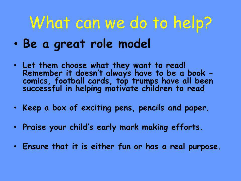 What can we do to help Be a great role model