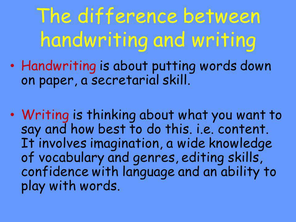 The difference between handwriting and writing