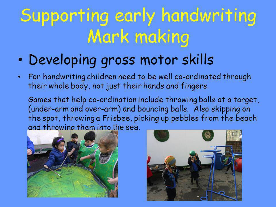 Supporting early handwriting Mark making