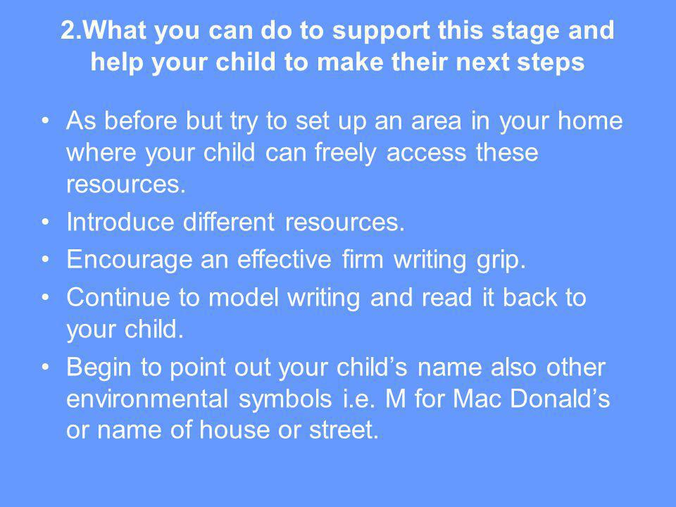 2.What you can do to support this stage and help your child to make their next steps