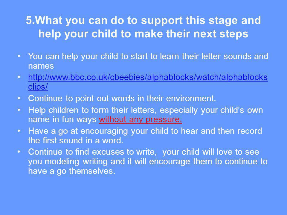 5.What you can do to support this stage and help your child to make their next steps
