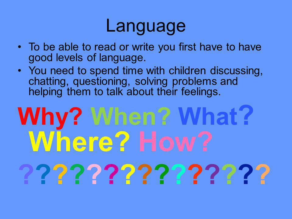 Why When What Where How Language