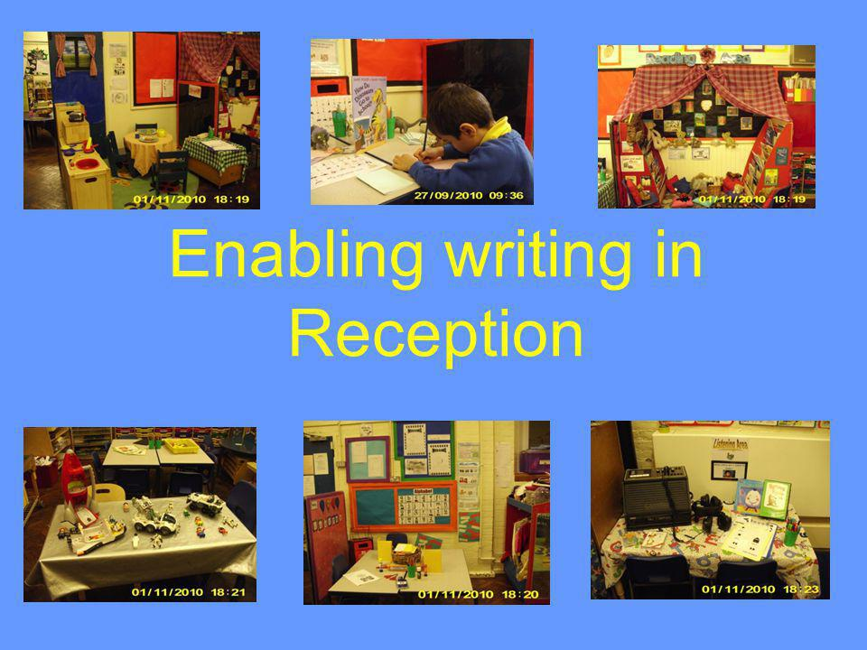 Enabling writing in Reception