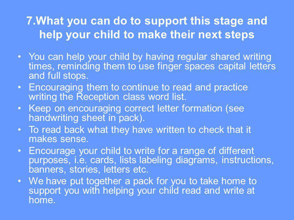 7.What you can do to support this stage and help your child to make their next steps