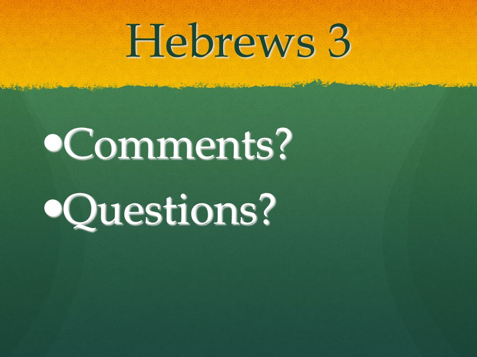 Hebrews 3 Comments Questions
