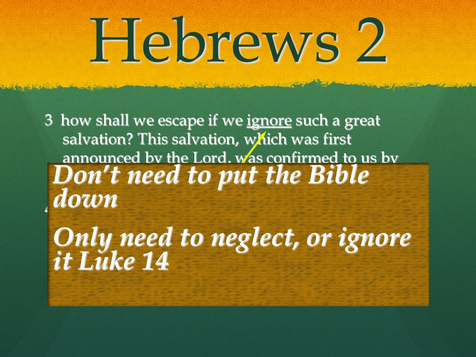 Hebrews 2 Don't need to put the Bible down