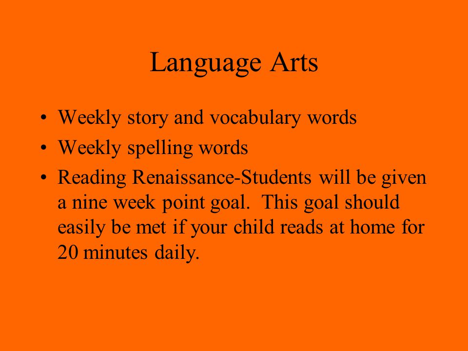 Language Arts Weekly story and vocabulary words Weekly spelling words