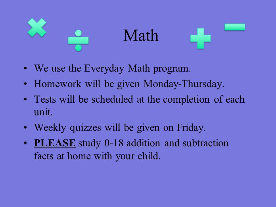 Math We use the Everyday Math program.