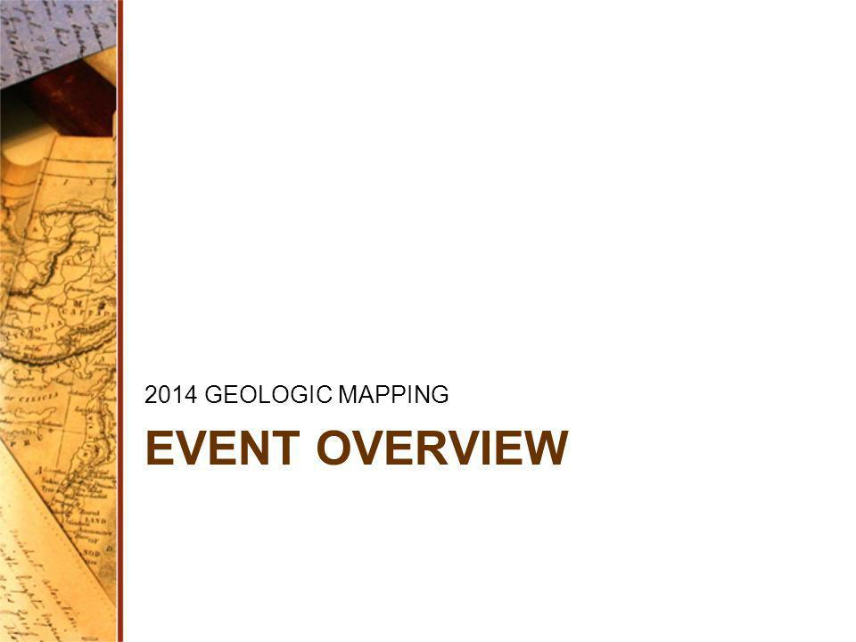 2014 GEOLOGIC MAPPING EVENT OVERVIEW