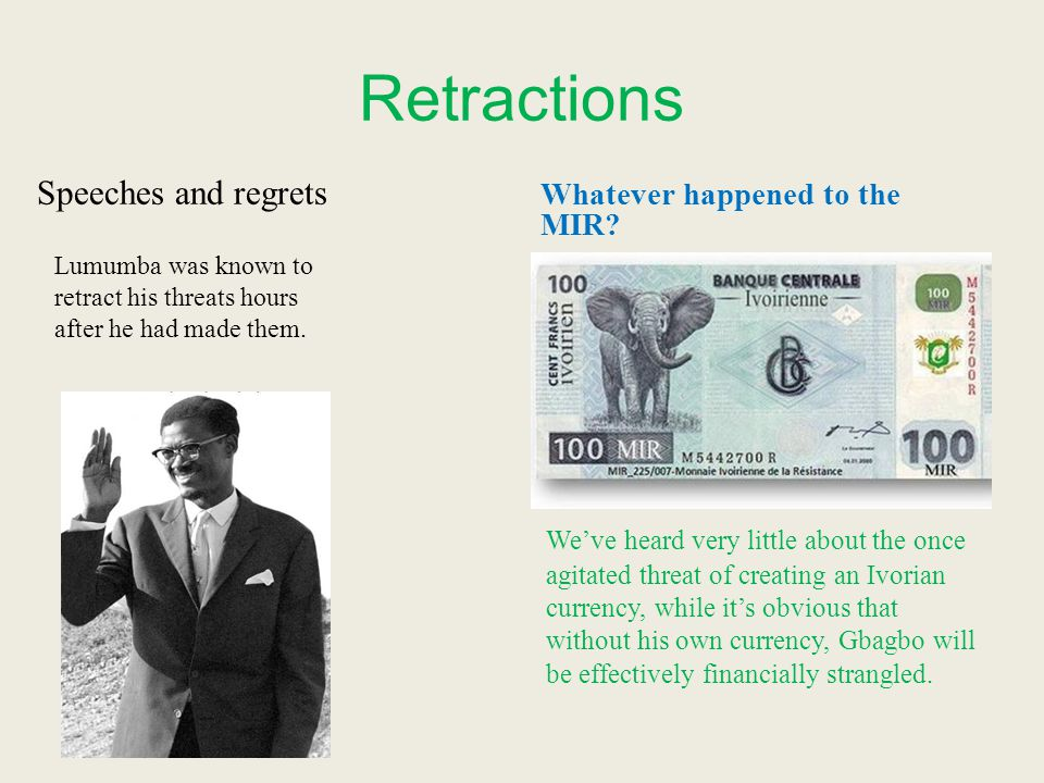 Retractions Speeches and regrets Whatever happened to the MIR