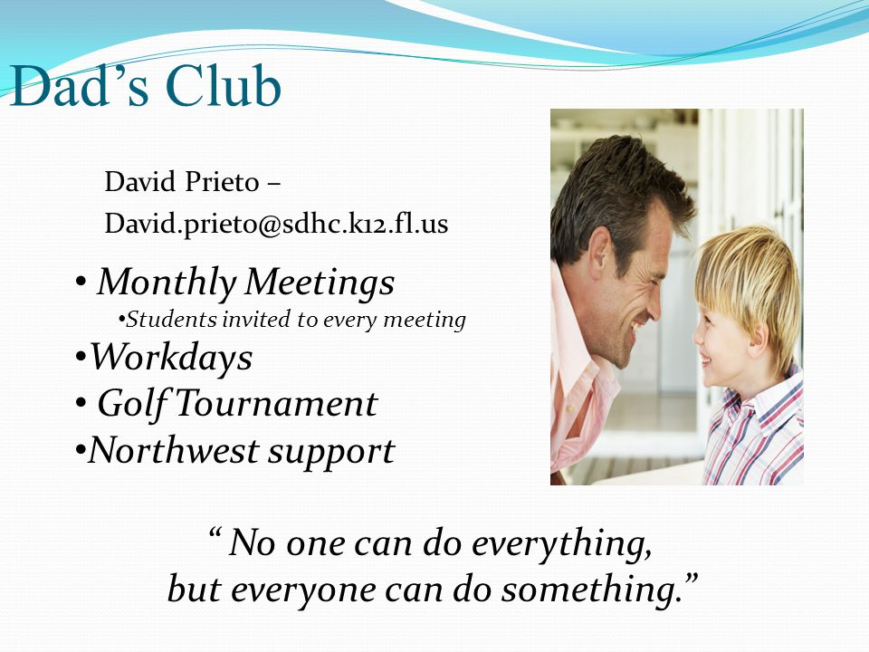 Dad's Club Monthly Meetings Workdays Golf Tournament Northwest support