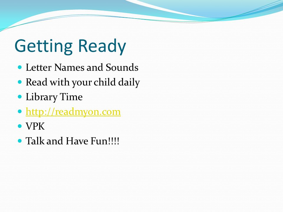 Getting Ready Letter Names and Sounds Read with your child daily