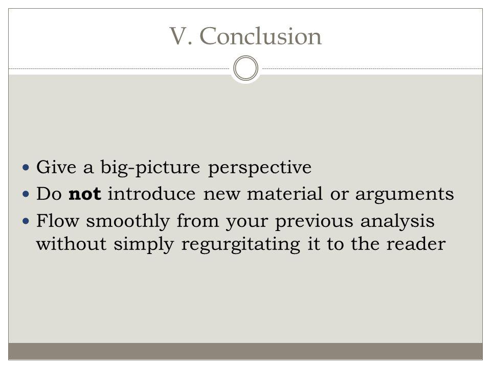 V. Conclusion Give a big-picture perspective