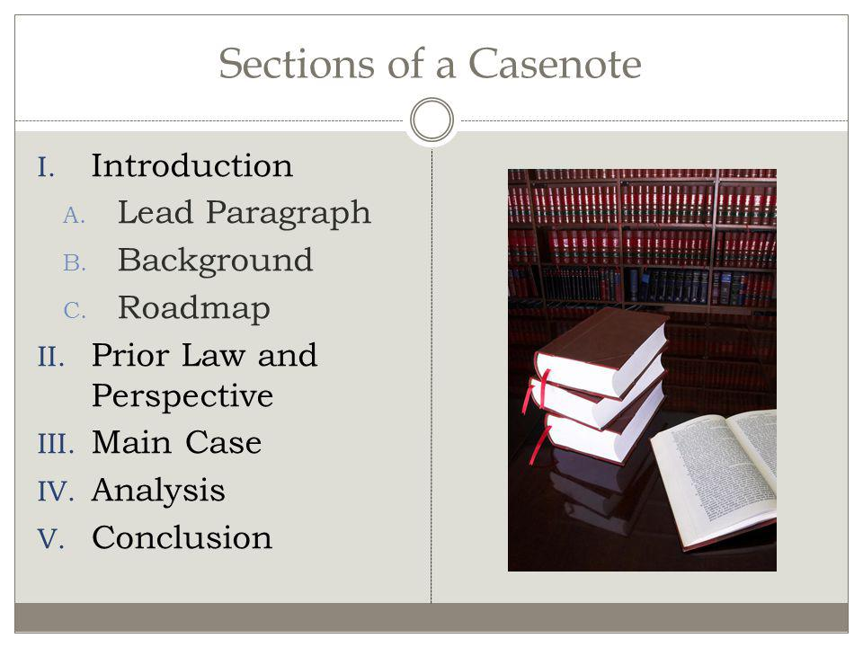 Sections of a Casenote Introduction Lead Paragraph Background Roadmap