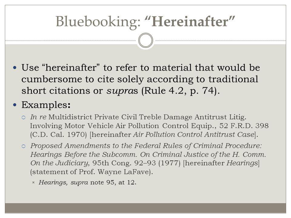 Bluebooking: Hereinafter