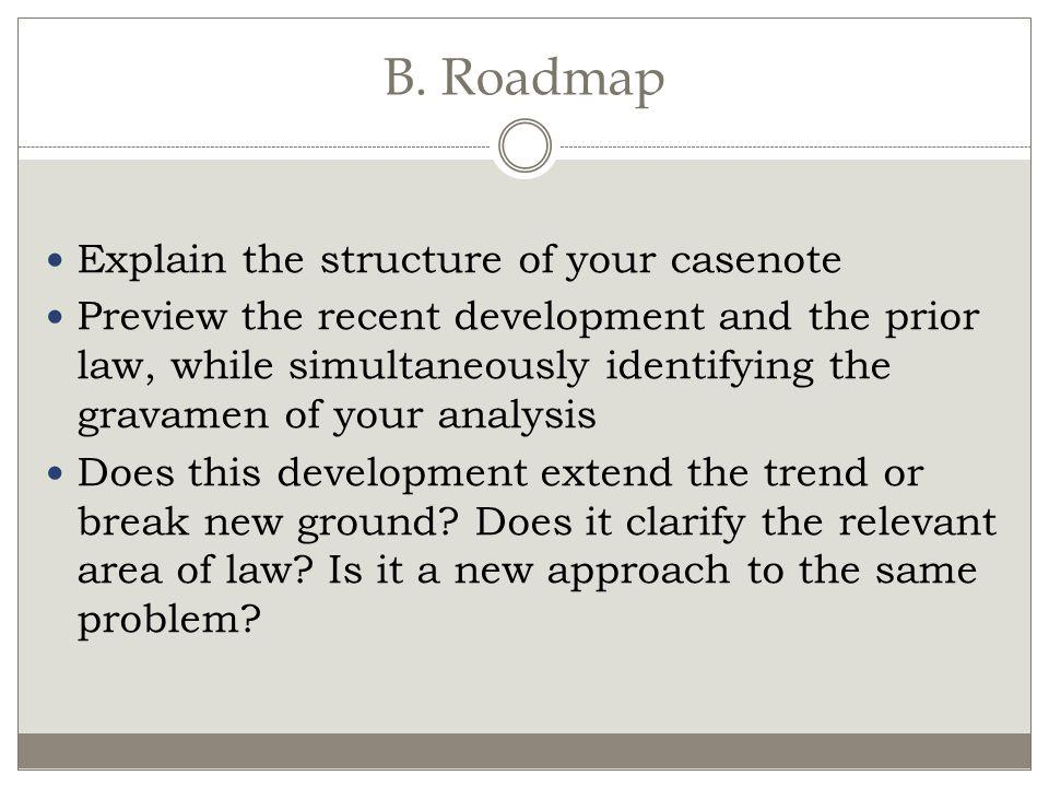 B. Roadmap Explain the structure of your casenote