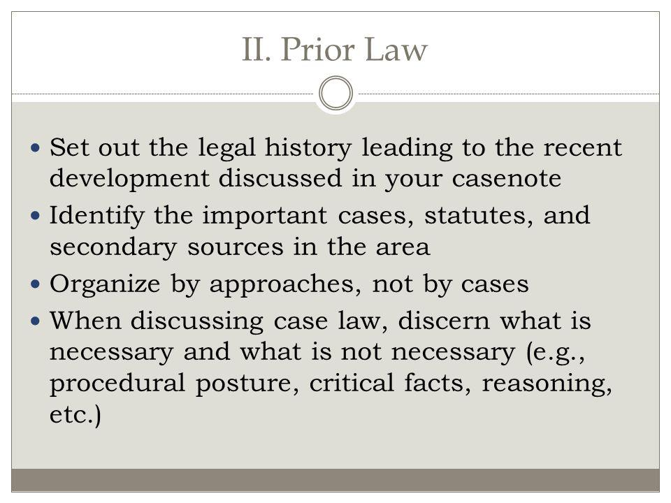 II. Prior Law Set out the legal history leading to the recent development discussed in your casenote.