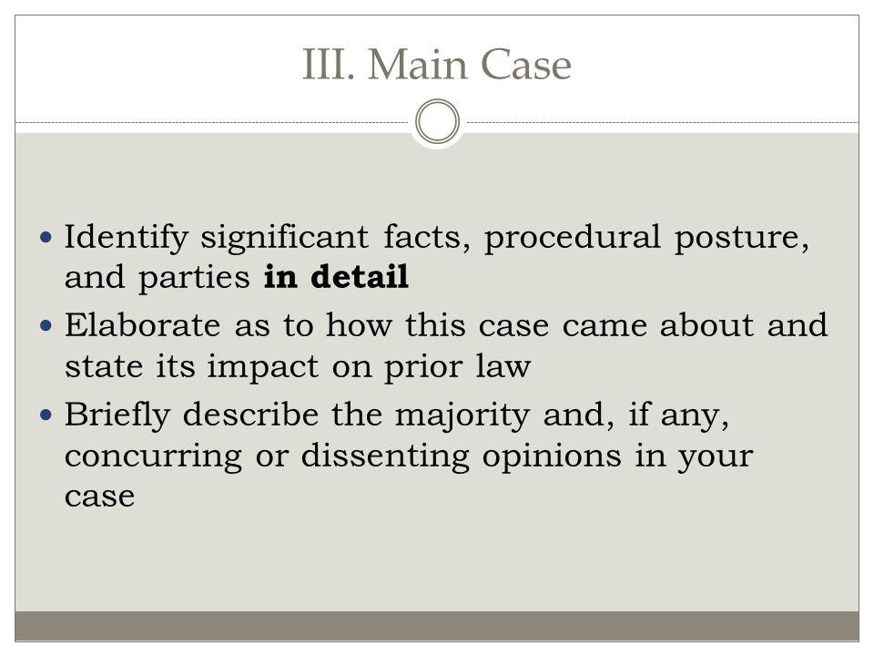 III. Main Case Identify significant facts, procedural posture, and parties in detail.