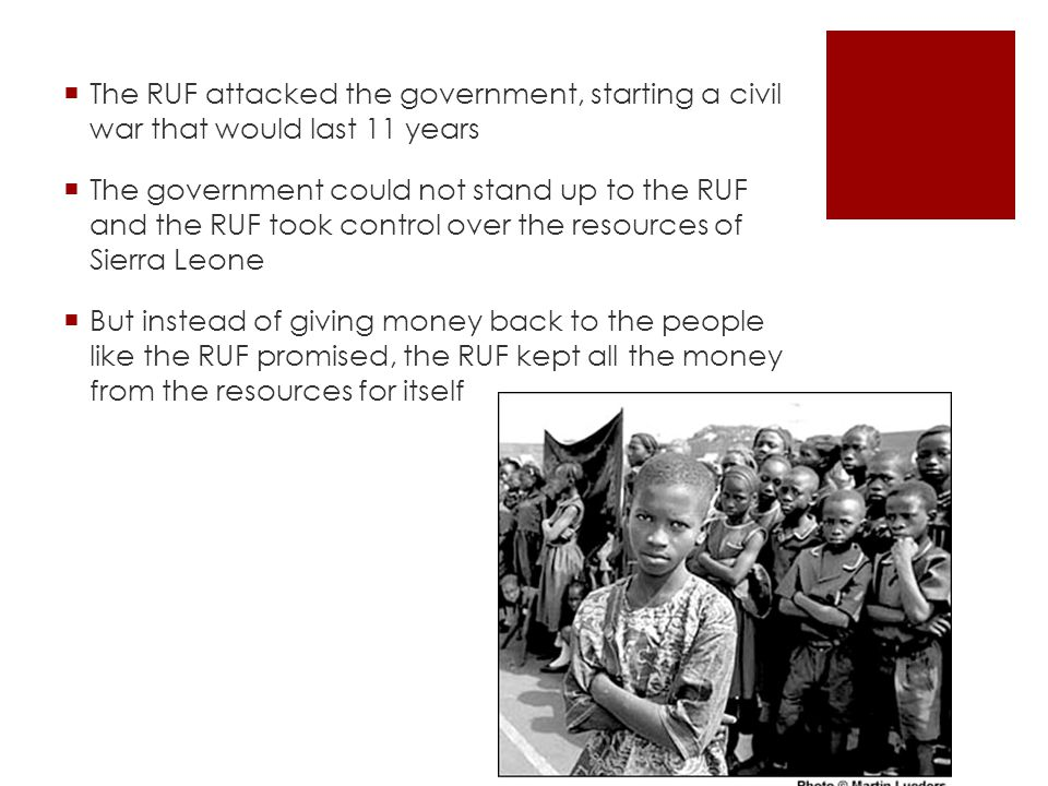 The RUF attacked the government, starting a civil war that would last 11 years