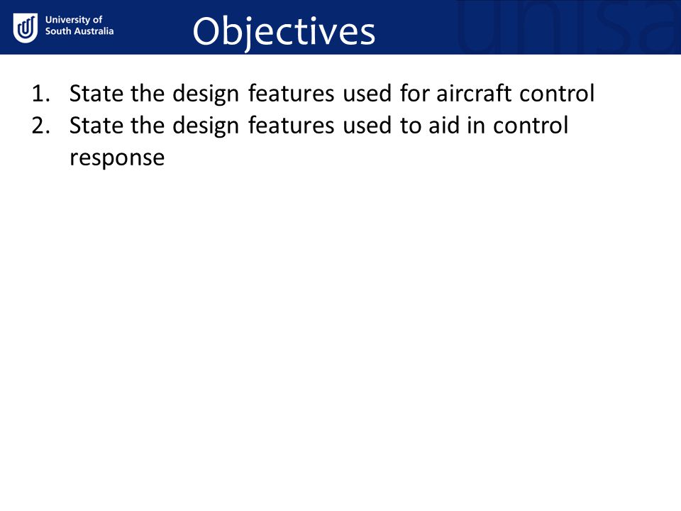 Objectives State the design features used for aircraft control