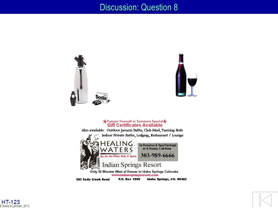 Discussion: Question 8 © Goetz & Lambert, 2013