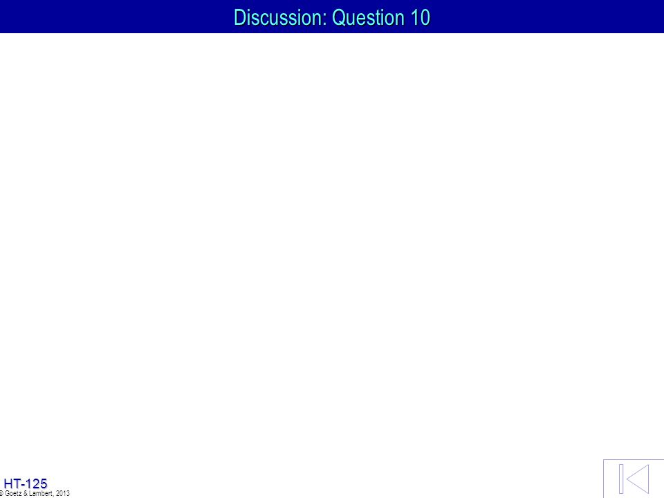 Discussion: Question 10 © Goetz & Lambert, 2013