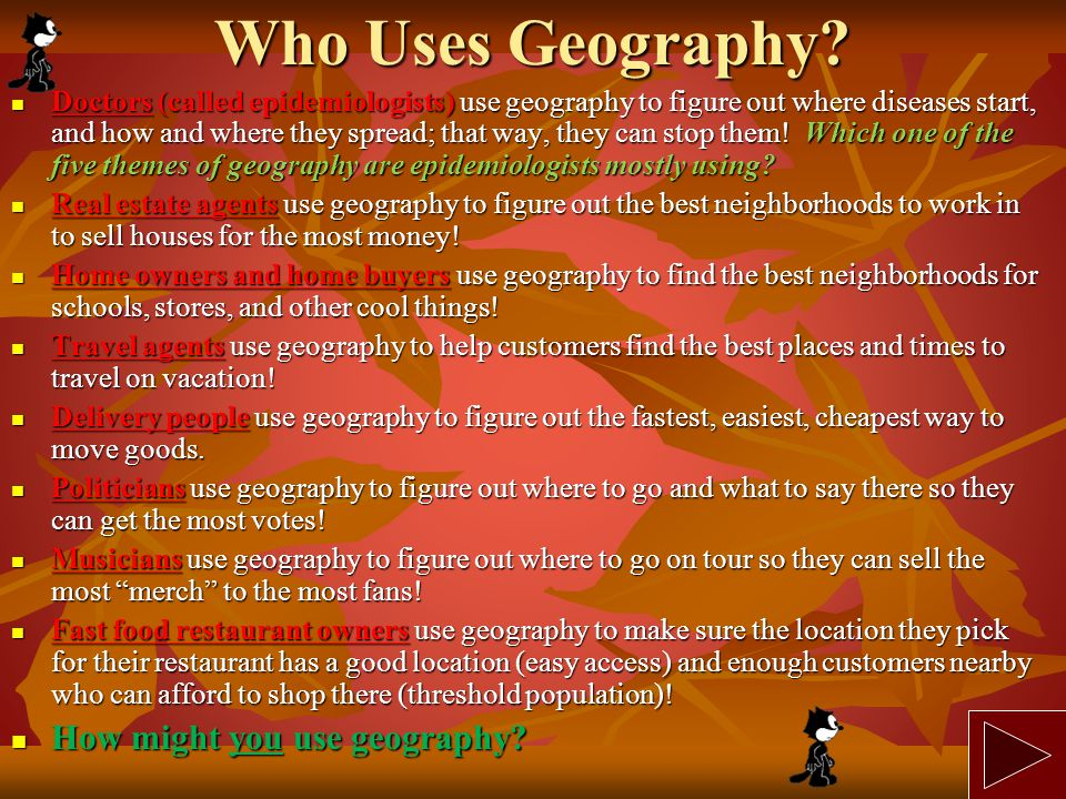 Who Uses Geography How might you use geography