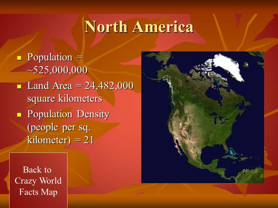 North America Population = ~525,000,000