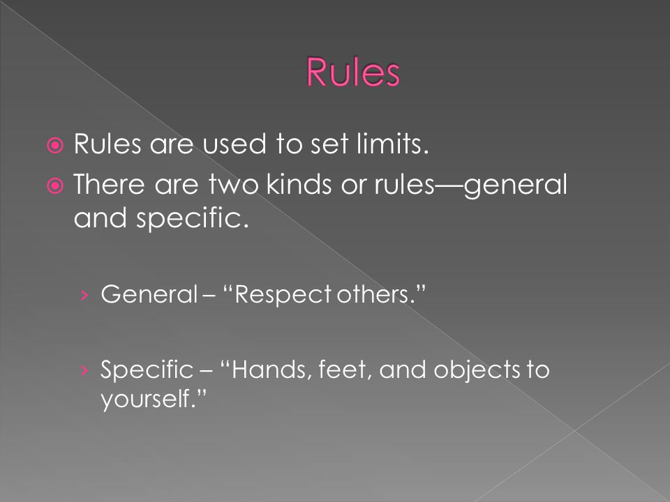 Rules Rules are used to set limits.