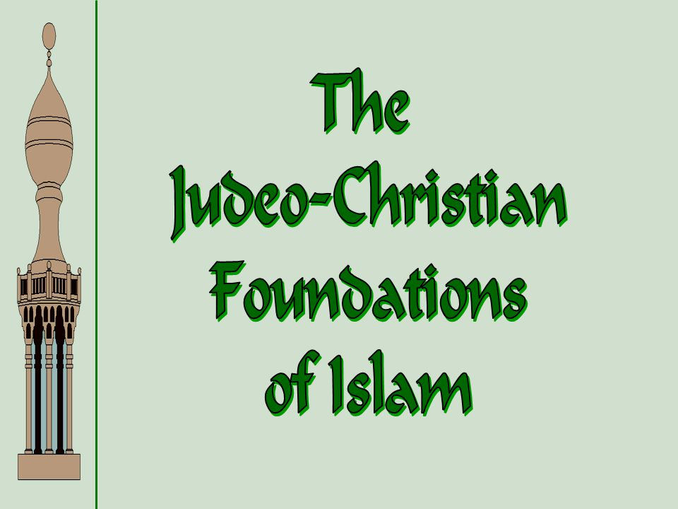 The Judeo-Christian Foundations of Islam