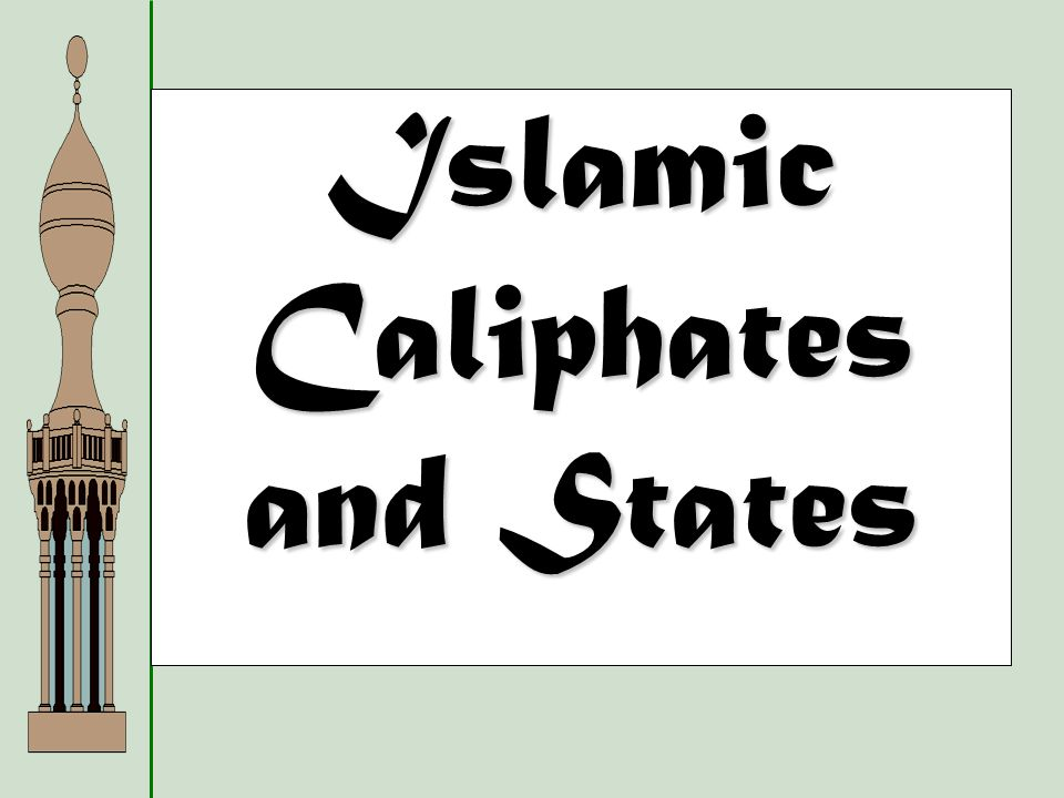 Islamic Caliphates and States