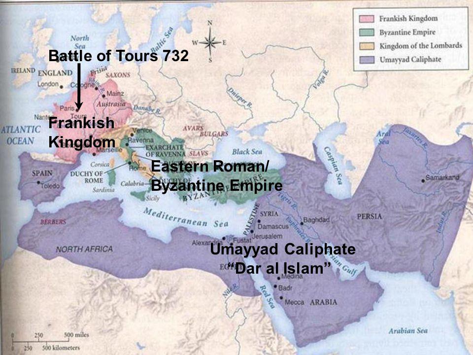 Battle of Tours 732 Frankish Kingdom. Eastern Roman/ Byzantine Empire.
