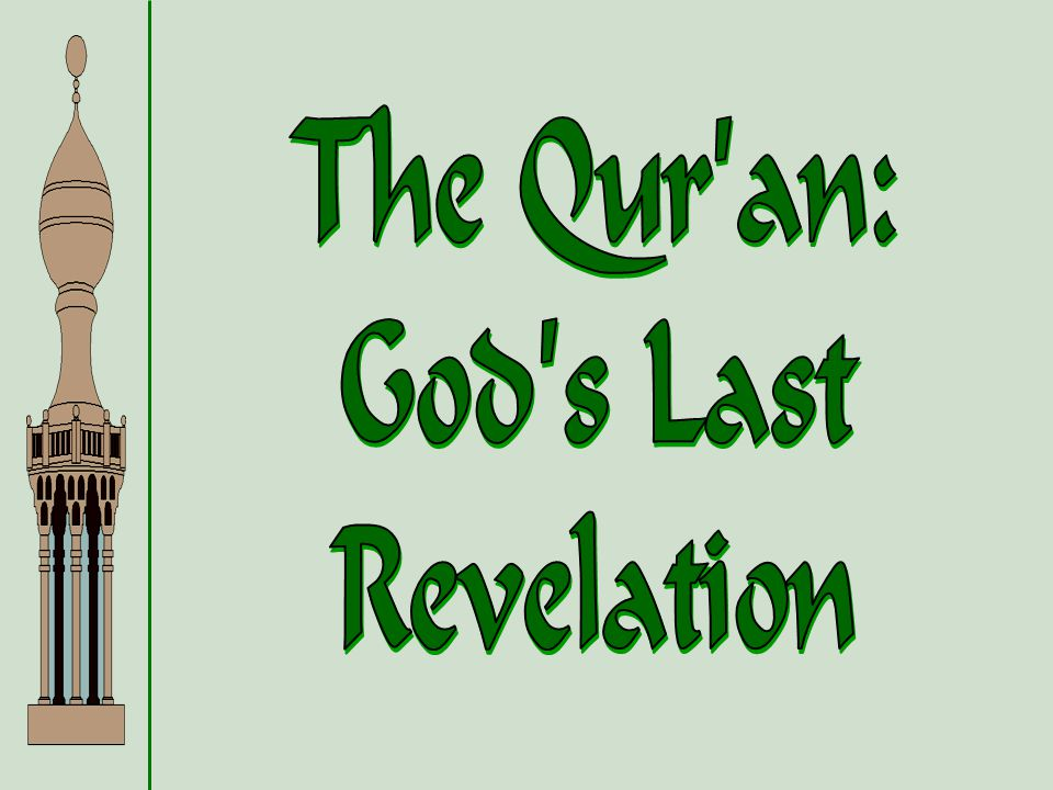The Qur an: God s Last Revelation