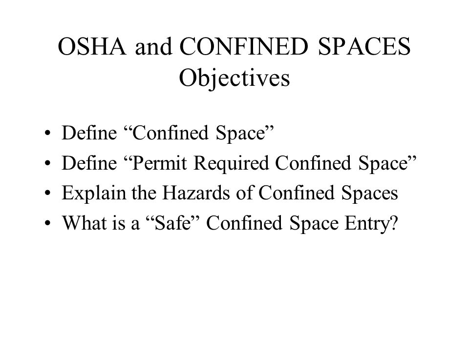 OSHA and CONFINED SPACES Objectives