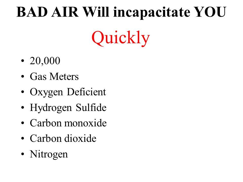 BAD AIR Will incapacitate YOU