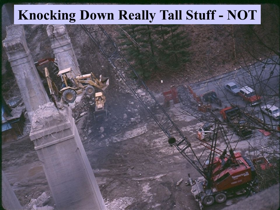 Knocking Down Really Tall Stuff - NOT