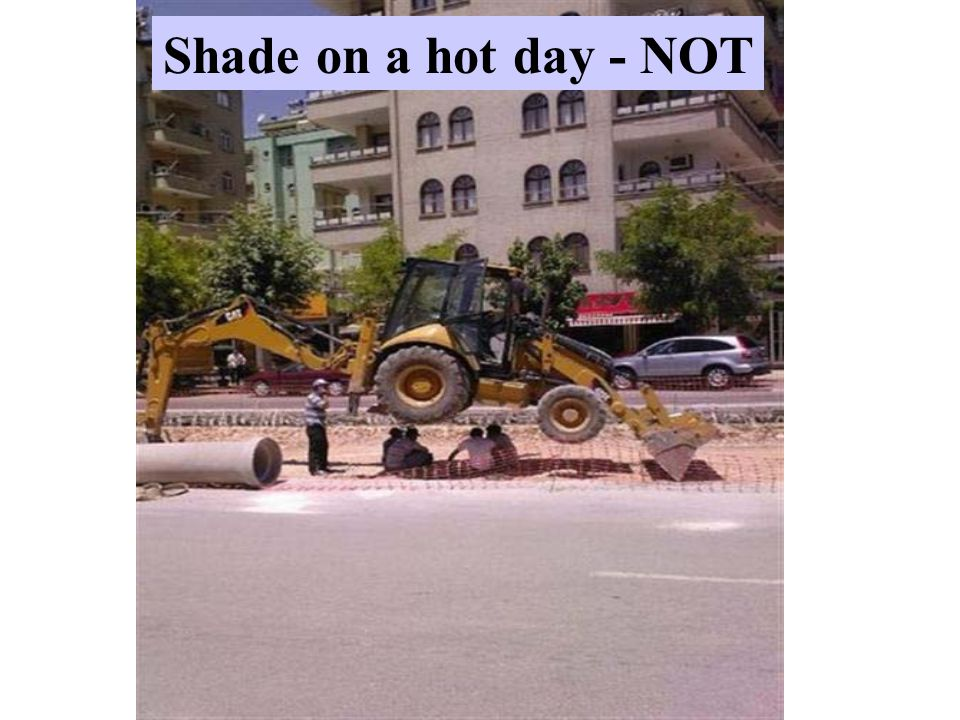 Shade on a hot day - NOT