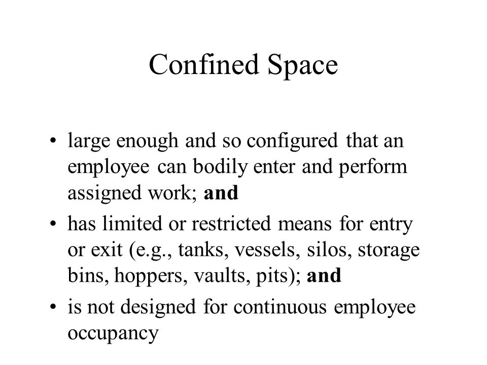 Confined Space A space that is: