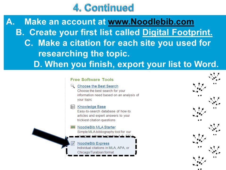 4. Continued Make an account at www.Noodlebib.com