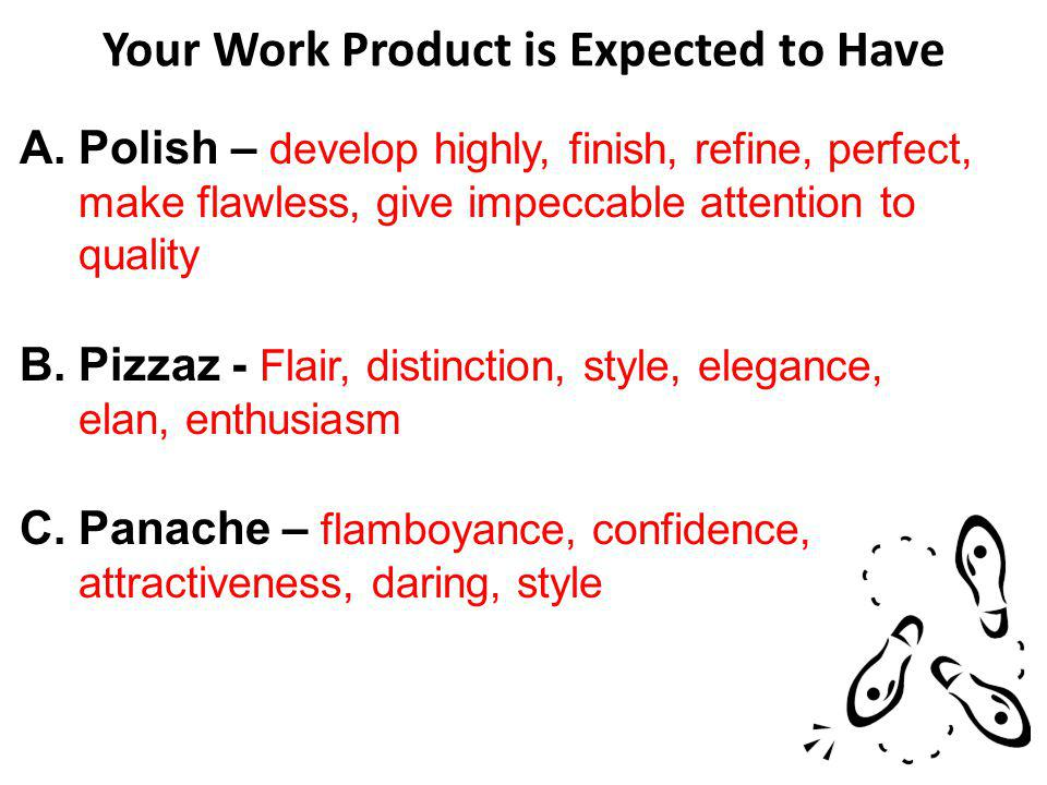 Your Work Product is Expected to Have