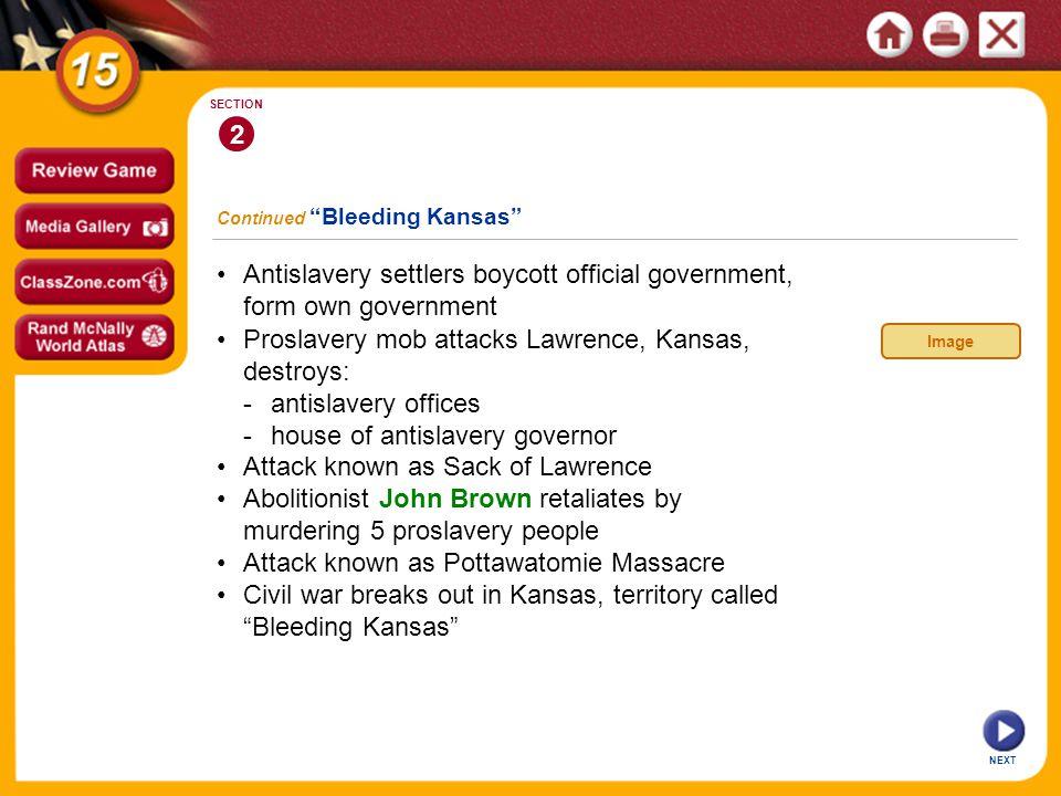 • Proslavery mob attacks Lawrence, Kansas, destroys: