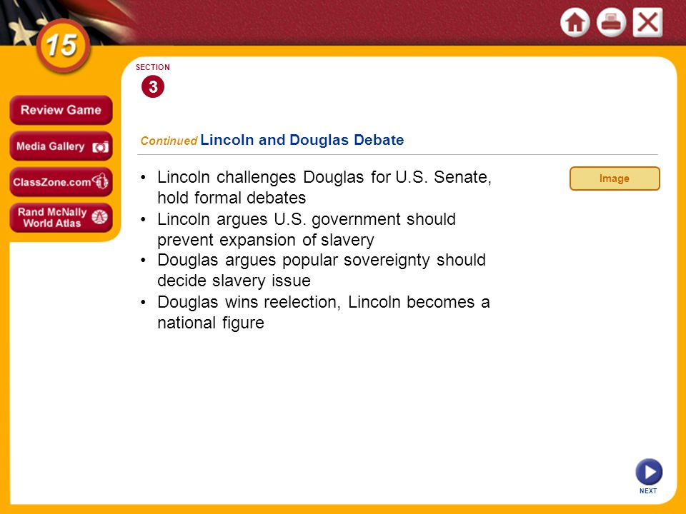 • Lincoln challenges Douglas for U.S. Senate, hold formal debates