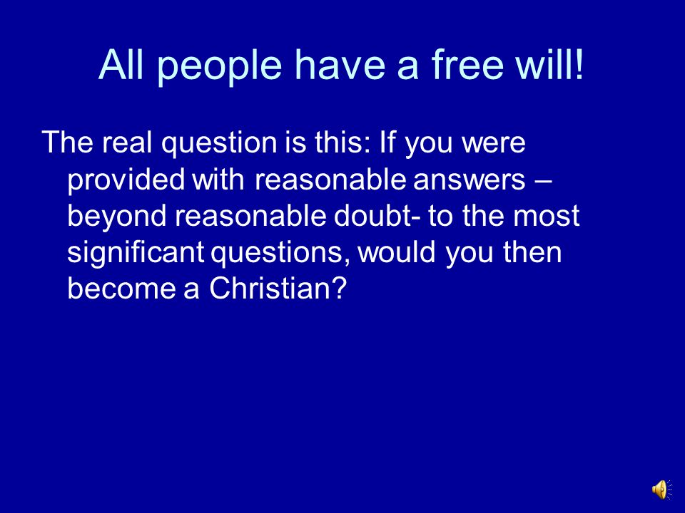 All people have a free will!