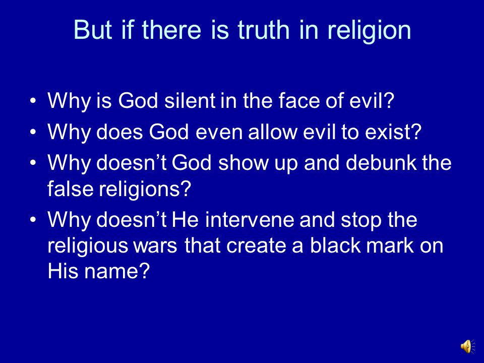 But if there is truth in religion