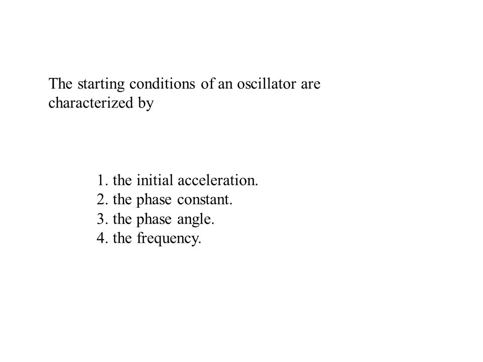 The starting conditions of an oscillator are characterized by