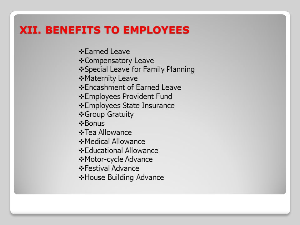 XII. BENEFITS TO EMPLOYEES