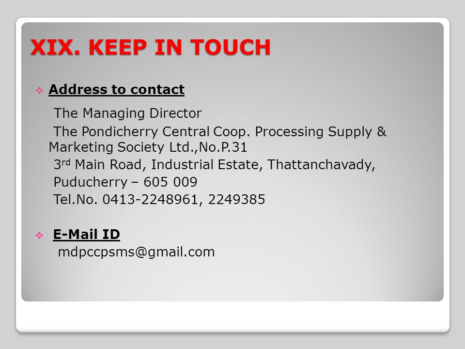 XIX. KEEP IN TOUCH The Managing Director Address to contact