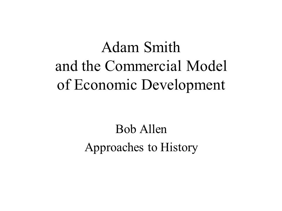 Adam Smith and the Commercial Model of Economic Development
